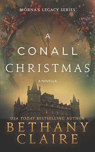 Book: A Conall Christmas - Book 2.5 - A Novella (Morna's Legacy Series) by Bethany Claire
