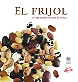 img - for El Frijol: Un regalo de M xico al mundo (Spanish Edition) book / textbook / text book