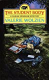 The Student Body (A Susan Henshaw Mystery #12) (0449150372) by Wolzien, Valerie