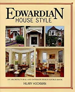 Edwardian House Style: An Architectural and Interior Design Source Book from David & Charles