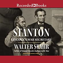 Stanton: Lincoln's War Secretary Audiobook by Walter Stahr Narrated by George Guidall