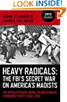Heavy Radicals - The FBI's Secret War...