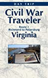 img - for Virginia Civil War Day Trip U.S. Route 1 Richmond to Petersburg (Civil War Traveler Day Trips) book / textbook / text book