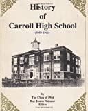 img - for History of Carroll High School 1950 - 1961 book / textbook / text book