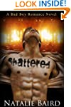 Shattered (A Bad Boy Romance Novel)