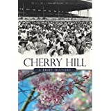 Cherry Hill (NJ): A Brief History (Brief Histories)
