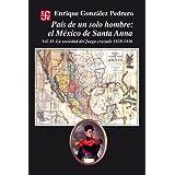 País de un solo hombre: el México de Santa Anna. Vol. II: 2 (Historia)