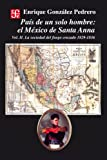img - for Pa s de un solo hombre: el M xico de Santa Anna. Vol. II: 2 (Historia) (Spanish Edition) book / textbook / text book