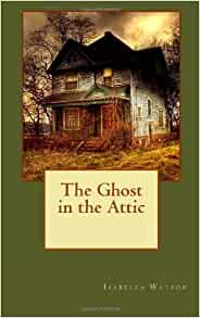 Childrens book ghost in the attic