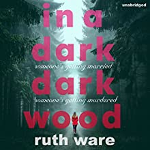 In a Dark, Dark Wood (       UNABRIDGED) by Ruth Ware Narrated by Imogen Church