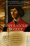 Copernicus' Secret: How the Scientific Revolution Began (0743289528) by Repcheck, Jack