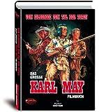 Vom Silbersee zum Tal der Toten: Das große Karl May Filmbuch