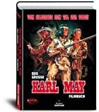 Vom Silbersee zum Tal der Toten: Das gro�e Karl May Filmbuch