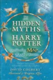 img - for The Hidden Myths in Harry Potter: Spellbinding Map and Book of Secrets book / textbook / text book