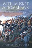 WITH MUSKET AND TOMAHAWK: The Turning Point of the Revolution, Saratoga 1777