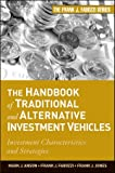 The Handbook of Traditional and Alternative Investment Vehicles: Investment Characteristics and Strategies