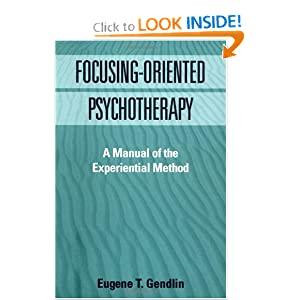 Amazon.com: Focusing-Oriented Psychotherapy: A Manual of the ...