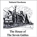 The House of the Seven Gables (       UNABRIDGED) by Nathaniel Hawthorne Narrated by Donna Barkman