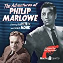The Adventures of Philip Marlowe Radio/TV Program by Raymond Chandler, Mel Dinelli, Gene Levitt, Bob Mitchell Narrated by Van Heflin, Gerald Mohr