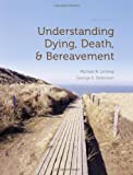 img - for Understanding Dying, Death, and Bereavement book / textbook / text book
