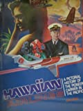 Hawaiian Airlines: A Pictorial History of the Pioneer Carrier in the Pacific (0933126816) by Cohen, Stan
