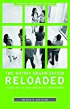 img - for The Matrix Organization Reloaded: Adventures in Team and Project Management (Creating Corporate Cultures) by Gottlieb, Marvin R. (2007) Hardcover book / textbook / text book