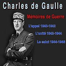 Mémoires de guerre : L'appel (1940-42), L'unité (1942-44), Le Salut (1944-46) | Livre audio Auteur(s) : Charles de Gaulle Narrateur(s) : Jean-Louis Barrault