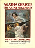 Agatha Christie: The Art of Her Crimes