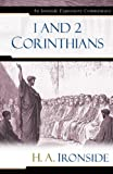 1 and 2 Corinthians (Ironside Expository Commentaries) (0825429145) by Ironside, H. A.
