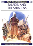 Saladin and the Saracens (Men-at-Arms) (0850456827) by Nicolle, David