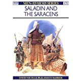 "Saladin and the Saracens: Armies of the Middle East, 1100-1300 (Men-at-Arms)von ""David Nicolle"""