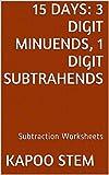 15 Subtraction Worksheets with 3-Digit Minuends, 1-Digit Subtrahends: mathematics training Workbook (15 times mathematics Subtraction show)
