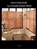 Green Living Tips: Eco-Friendly Window Blinds