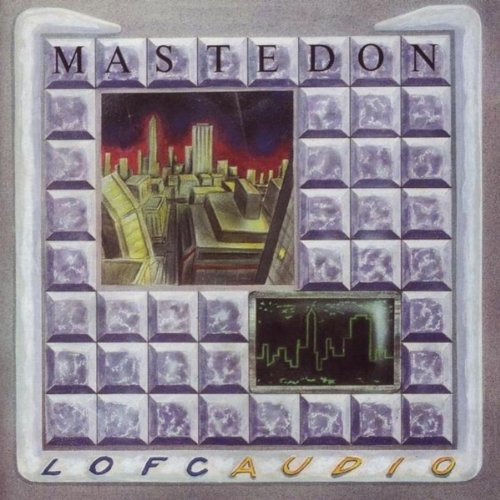 Mastedon, Lofcaudio
