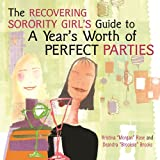 The Recovering Sorority Girls Guide to a Years Worth of Perfect Parties (Backlist eBook Program)