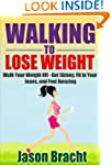 Walking to Lose Weight: Walk Your Wei...
