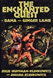 The Enchanted Quest of Dana and Ginger Lamb (1578067960) by Huffman-klinkowitz, Julie