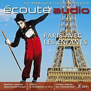 Écoute Audio - Paris, une ville pour les enfants. 3/2011. Französisch lernen Audio - Paris, die Stadt der Kinder Audiobook