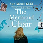 The Mermaid Chair | Sue Monk Kidd