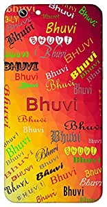 Bhuvi (Heaven Bliss Earth Land) Name & Sign Printed All over customize & Personalized!! Protective back cover for your Smart Phone : Moto G-4
