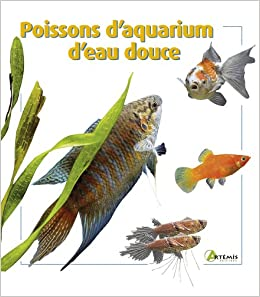 poissons d aquarium d eau douce 9782844164919 books