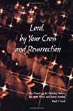 "Lord, by Your Cross and Resurrection: The Chants of ""By Flowing Waters"" for Holy Week and Easter Sun"