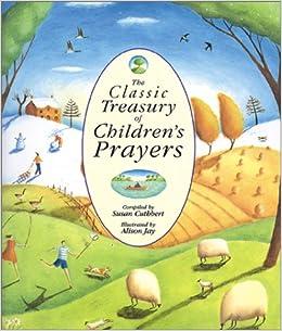 Classic Treasury of Childrens Prayers: Susan Cuthbert, Alison Jay: 9780806640709: Amazon.com: Books