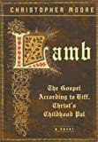 Lamb : The Gospel According to Biff, Christ's Childhood Pal (0380978407) by Moore, Christopher