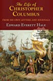 "The Life of Christopher Columbus. With appendices and The ""Colombus Map,"" drawn circa 1490 in the workshop of Bartolomeo and Christopher Columbus in ... Columbus From His Own Letters and Journals."