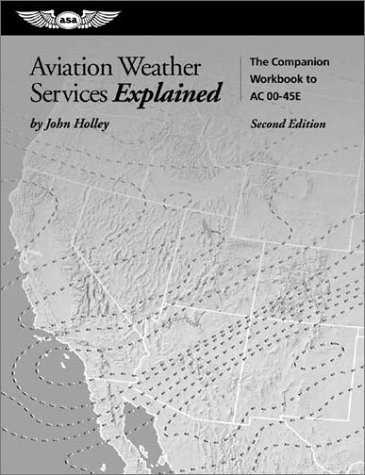 Aviation Weather Services Explained: Making the Most of the Government Weather Services Book (FAA Handbook) (Aviation And Weather Services compare prices)
