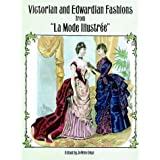 "Victorian and Edwardian Fashions from ""LA Mode Illustreepar JoAnne Olian"