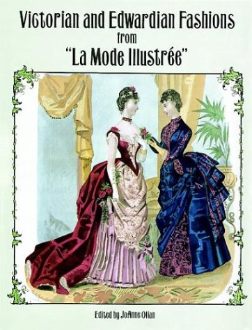 """Victorian and Edwardian Fashions from """"La Mode Illustree"""" (Dover Fashion and Costumes)"""