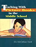 img - for Teaching With Picture Books in the Middle School book / textbook / text book