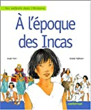 echange, troc Sergio Purin, Ginette Hoffmann - A l'époque des Incas